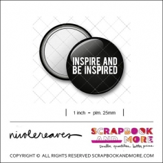 Scrapbook and More 1 inch Round Flair Badge Button Black Inspire And Be Inspired by Nicole Reaves