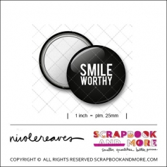 Scrapbook and More 1 inch Round Flair Badge Button Black Smile Worthy by Nicole Reaves