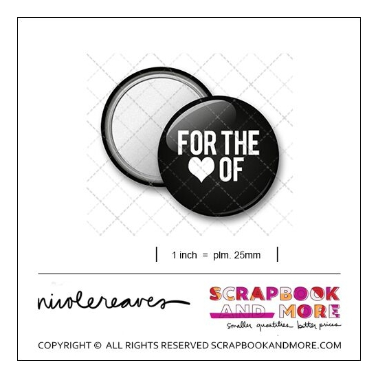 Scrapbook and More 1 inch Round Flair Badge Button Black For The Love Of by Nicole Reaves