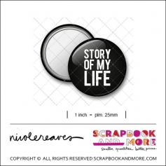 Scrapbook and More 1 inch Round Flair Badge Button Black Story Of My Life by Nicole Reaves
