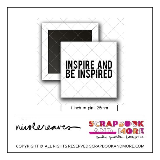 Scrapbook and More 1 inch Square Flair Badge Button White Inspire And Be Inspired by Nicole Reaves