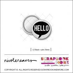 Scrapbook and More 0.75 inch Round Flair Badge Button White Hello Speech Bubble by Nicole Reaves