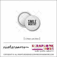 Scrapbook and More 0.75 inch Round Flair Badge Button White Smile Worthy by Nicole Reaves