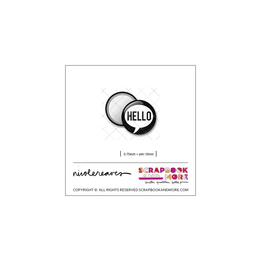 Scrapbook and More 0.75 inch Round Flair Badge Button Black Hello Speech Bubble by Nicole Reaves